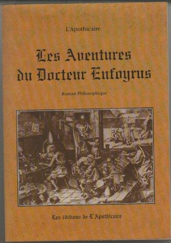 Les aventures du Docteur Enfoyrus.: L?APOTHICAIRE
