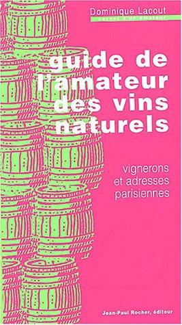 9782911361555: Guide de l'amateur des vins naturels : Vignerons et adresses parisiennes