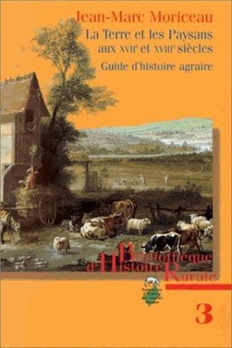 La terre et les paysans aux XVIIe et XVIIIe siècles : guide d'histoire agraire: ...