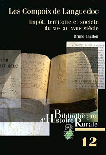 9782911369117: Les Compoix de Languedoc : Impôt, territoire et société du XIVe au XVIIIe siècle