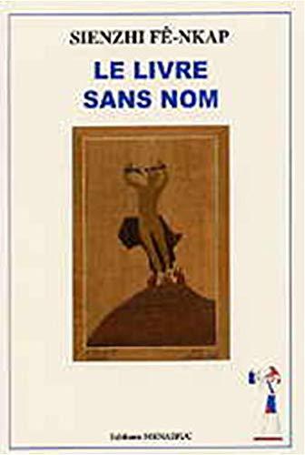 9782911372209: Le Livre Sans Nom
