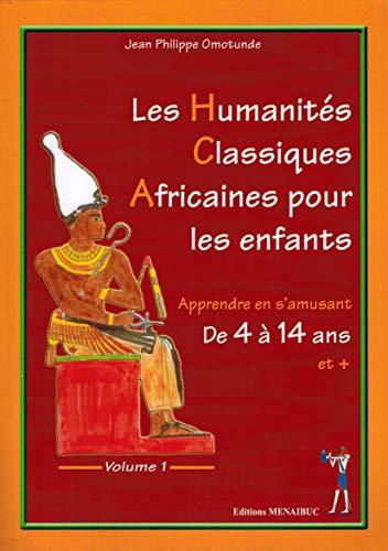 Les Humanités Classiques Africaines. Apprendre en s'amusant pour les enfants de 4 &...