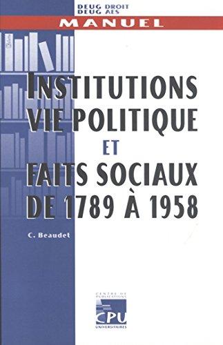 9782911377471: Institutions, vie politique et faits sociaux de 1789 a 1958 (French Edition)