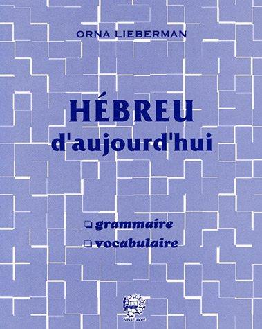 9782911398667: HÉBREU d'aujourd'hui : Grammaire et vocabulaire