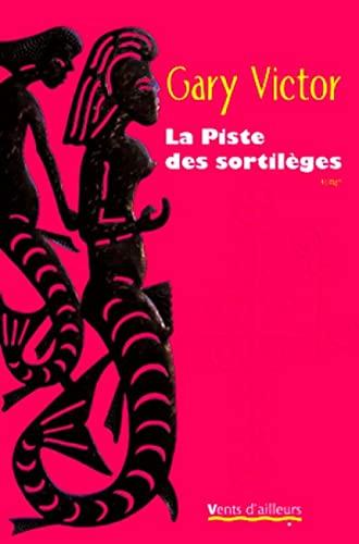 9782911412189: La Piste des sortilèges (Littérature)