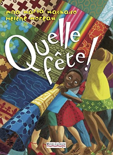 9782911412332: Quelle fête ! (French Edition)