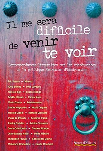 9782911412561: Il me sera difficile de venir te voir (French Edition)