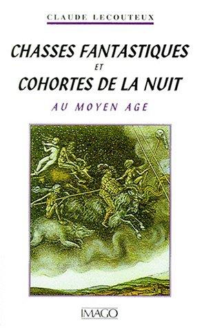 9782911416170: Chasses fantastiques et cohortes de la nuit au Moyen âge