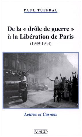"""9782911416637: De la """"drôle de guerre"""" à la Libération de Paris, 1939-1944: Lettres et carnets (French Edition)"""