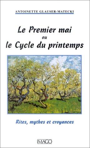 Premier mai ou le cycle du printemps: Glauser-Matecki, Antoinette