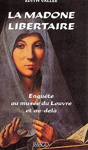 Madone libertaire (La): Vall�e, Edith