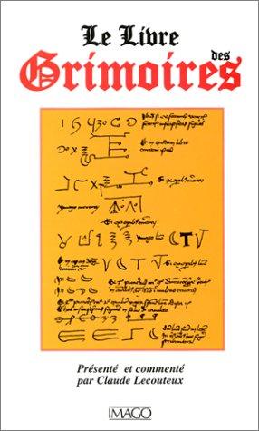 9782911416736: Le livre des grimoires. De la magie au Moyen Age