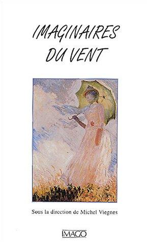 Imaginaires du vent: Viegnes, Michel