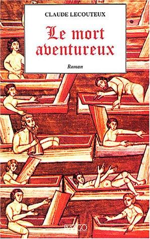 Mort aventureux (Le): Lecouteux, Claude