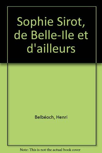 SOPHIE SIROT, DE BELLE-ILE ET D AILLEURS: BELBEOCH, HENRI