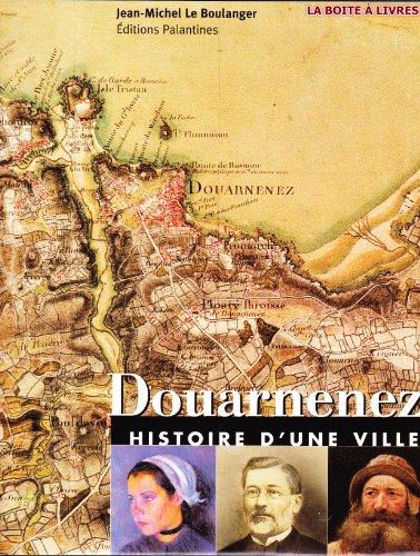 9782911434112: Douarnenez : Histoire d'une ville