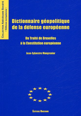 9782911436291: Dictionnaire géopolitique de la défense européenne : Du traité de Bruxelles à la Constitution européenne