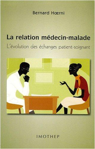 9782911443237: La relation médecin-malade : L'évolution des échanges patient-soignant