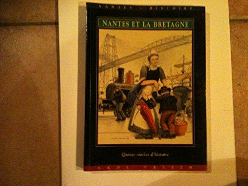 9782911447020: Nantes et la Bretagne : Quinze siècles d'histoire