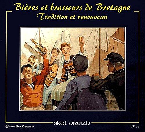 9782911447112: Bières et brasseurs de Bretagne, numéro 34 : Tradition et renouveau