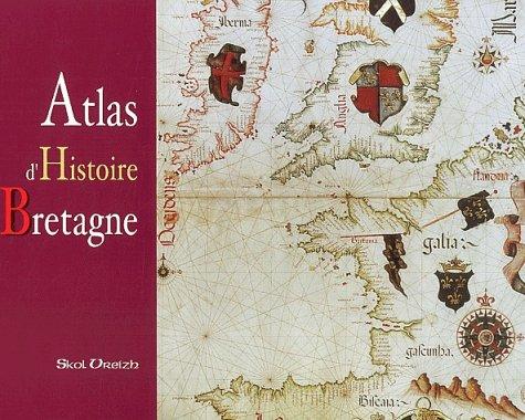 9782911447648: Atlas d'histoire de la Bretagne