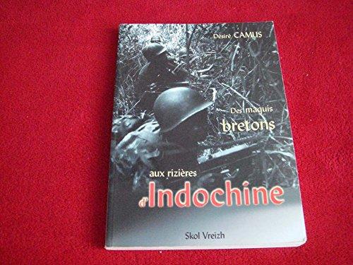 Des maquis bretons aux rizières d'Indochine: Désiré Camus