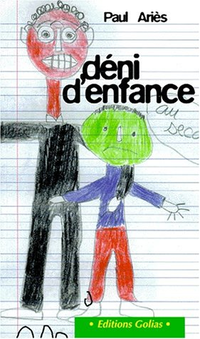 Déni d'enfance (French Edition) (2911453204) by Paul Ariès