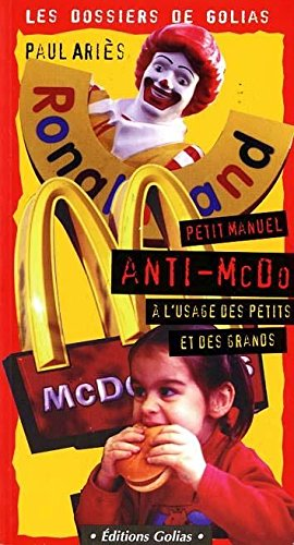 Petit manuel anti Mcdo (2911453549) by Paul Aries