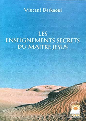 9782911456138: Les enseignements secrets du maître Jésus