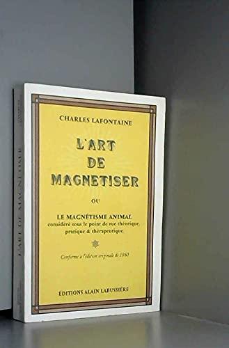 9782911456220: L'Art de magnétiser, ou le Magnétisme vital considéré sous le point de vue théorique, pratique et thérapeutique