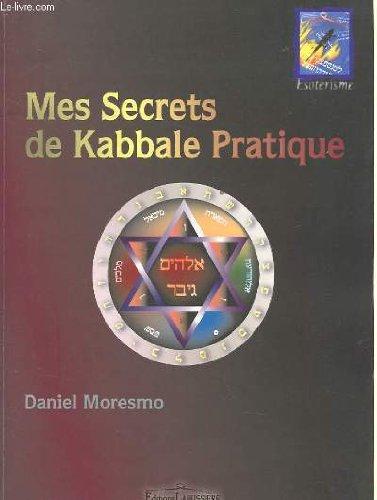 Mes secrets de Kabbale pratique: Daniel Moresmo