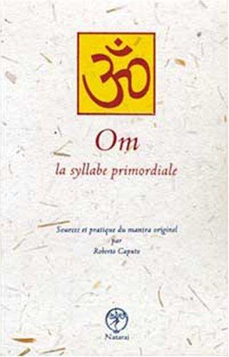 9782911466137: Om, la syllabe primordiale
