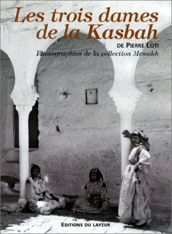Les Trois Dames de la Kasbah: LOTI ( Pierre )