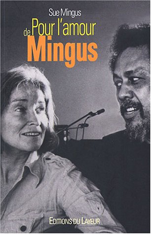 Pour l'amour de Mingus (French Edition): Sue Mingus