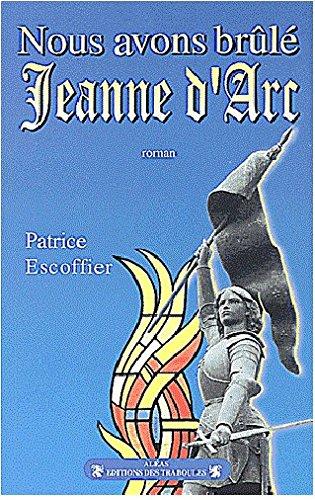 9782911491290: Nous avons brûlé Jeanne d'Arc