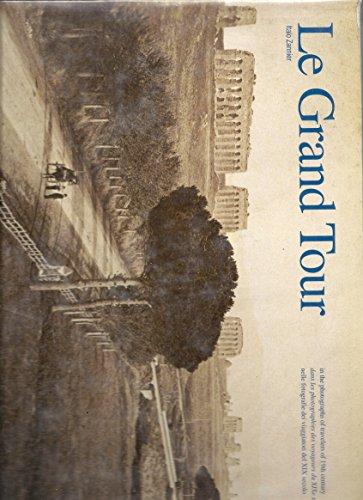 9782911493041: Le Grand Tour dans les photographies des voyageurs du XIXe si�cle