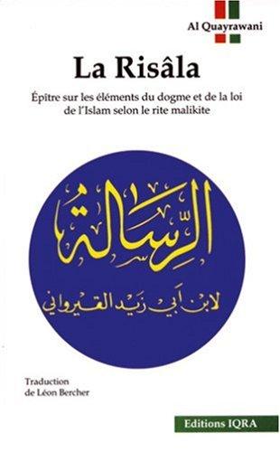 9782911509049: La Risala: Ou Epitre sur les �l�ments du dogme et de la loi de l'Islam selon le rite Malikite
