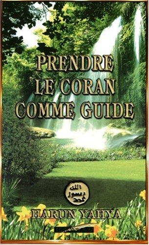 9782911509803: Prendre le Coran comme guide