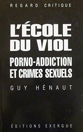 9782911525148: L'école du viol : Porno-addiction et crimes sexuels