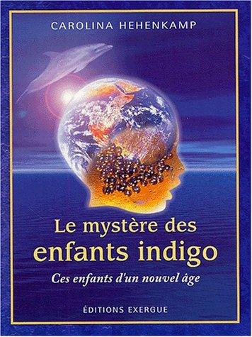 9782911525551: Le mystère des enfants indigo - Ces enfants d'un nouvel âge