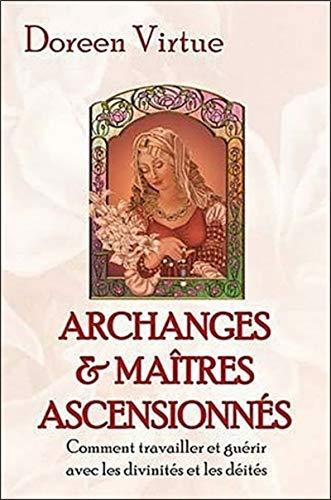 9782911525940: Archanges et Maîtres ascensionnés - Comment travailler et guérir avec les divinités et les déités