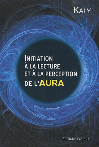 INITIATION LECTURE ET PERCEPTION AURA: KALY
