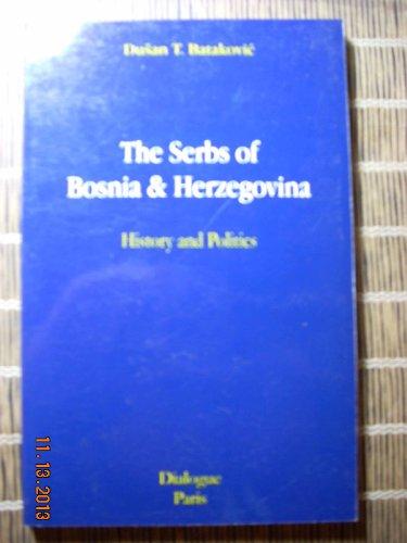 9782911527104: The Serbs of Bosnia & Herzegovina: History and politics (Dialogue social sciences & philosophy series)