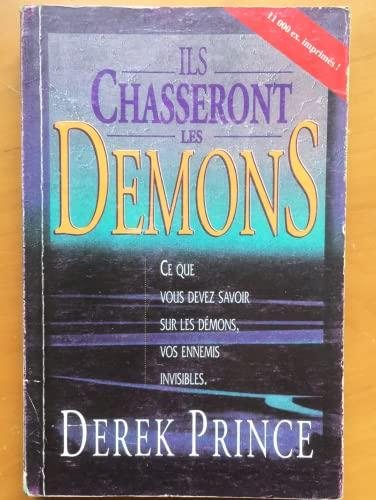 9782911537233: Ils chasseront les démons : Ce que vous devez savoir sur les démons, vos ennemis invisibles