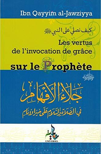 Vertus de l'invocation de grace sur le: Ibn Qayyim Al-Jawziyya