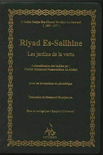 Riyad Es-Salihine, les jardins de la vertu: Nawawî, Yahyâ ibn Sharaf al-