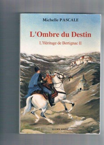 9782911551307: L'h�ritage De Bertignac 2 - L'ombre Du Destin