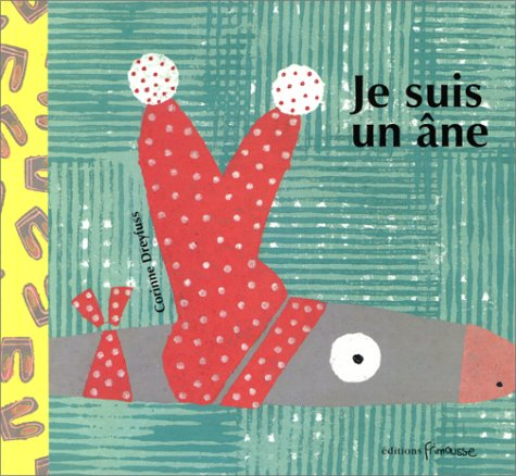 9782911565410: Je Suis Un Ane (French Edition)