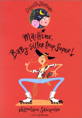 9782911565472: Machine Baby Sitter Trop Super (English and French Edition)