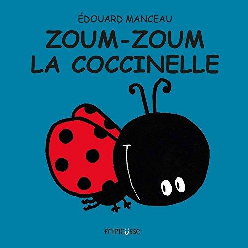 Zoum-Zoum la coccinelle: Manceau, �douard